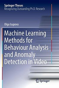 Machine Learning Methods for Behaviour Analysis and Anomaly Detection in Video (Springer Theses)-cover