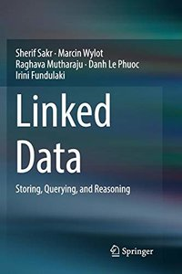 Linked Data: Storing, Querying, and Reasoning-cover
