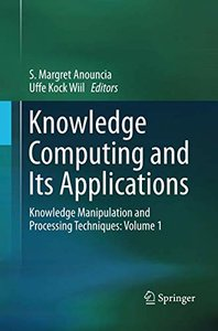 Knowledge Computing and Its Applications: Knowledge Manipulation and Processing Techniques: Volume 1-cover