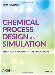 Chemical Process Design and Simulation: Aspen Plus and Aspen Hysys Applications (Hardcover)-cover