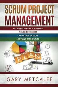 Scrum project Management: 2 Books in 1: Avoiding Project Mishaps: An Introduction + Avoiding Project Mishaps: Beyond the Basics-cover