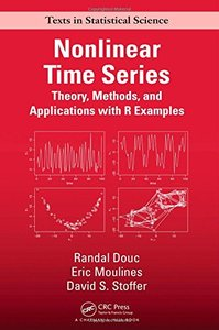 Nonlinear Time Series: Theory, Methods and Applications with R Examples (Chapman & Hall/CRC Texts in Statistical Science)-cover