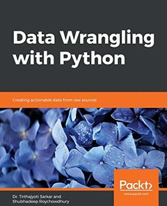 Data Wrangling with Python: Simplify your ETL processes with these hands-on data sanitation tips, tricks and best practices-cover