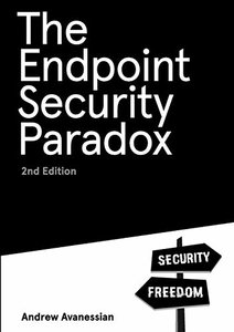 The Endpoint Security Paradox 2nd Edition-cover