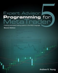 Expert Advisor Programming for MetaTrader 5: Creating automated trading systems in the MQL5 language, 2/e-cover