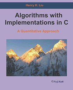 Algorithms with Implementations in C: A Quantitative Approach Paperback – February 8, 2019-cover