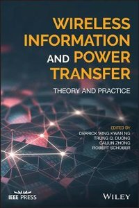 Wireless Information and Power Transfer: Theory and Practice (Hardcover) -cover