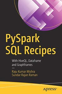PySpark SQL Recipes: With HiveQL, Dataframe and Graphframes -cover