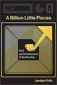 A Billion Little Pieces: RFID and Infrastructures of Identification-cover