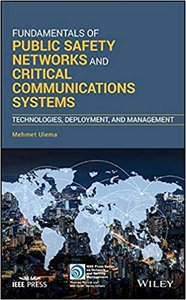 Fundamentals of Public Safety Networks and Critical Communications Systems: Technologies, Deployment, and Management-cover