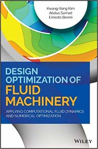 Design Optimization of Fluid Machinery: Applying Computational Fluid Dynamics and Numerical Optimization -cover