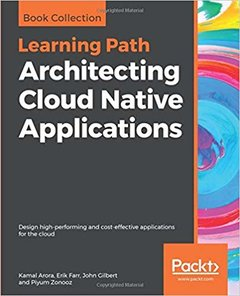 Architecting Cloud Native Applications: Design high-performing and cost-effective applications for the cloud -cover