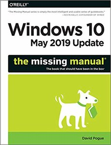 Windows 10 May 2019 Update: The Missing Manual: The Book That Should Have Been in the Box