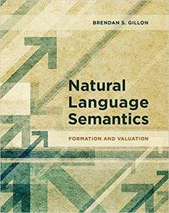 Natural Language Semantics: Formation and Valuation (The MIT Press)-cover