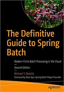 The Definitive Guide to Spring Batch: Modern Finite Batch Processing in the Cloud-cover