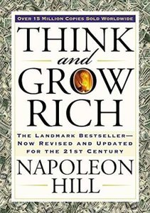 Think and Grow Rich: The Landmark Bestseller Now Revised and Updated for the 21st Century-cover