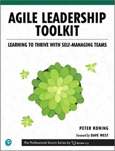 Agile Leadership Toolkit: Learning to Thrive with Self-Managing Teams-cover
