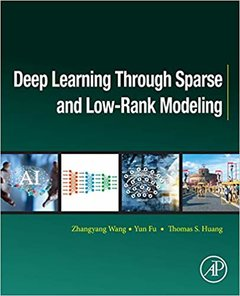 Deep Learning Through Sparse and Low-Rank Modeling-cover