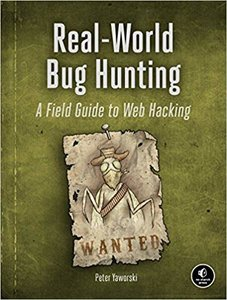 Real-World Bug Hunting: A Field Guide to Web Hacking-cover