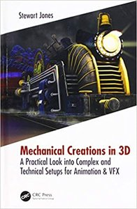Mechanical Creations in 3D: A Practical Look Into Complex and Technical Setups for Animation & Vfx-cover