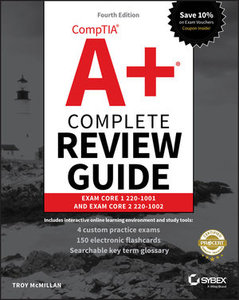 CompTIA A+ Complete Review Guide: Exam Core 1 220-1001 and Exam Core 2 220-1002, 4th Edition-cover
