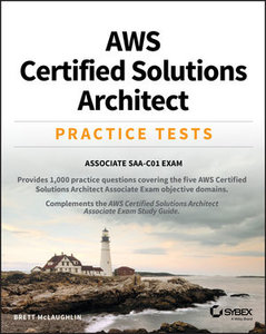 AWS Certified Solutions Architect Practice Tests: Associate SAA-C01 Exam-cover