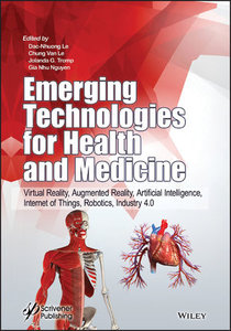 Emerging Technologies for Health and Medicine: Virtual Reality, Augmented Reality, Artificial Intelligence, Internet of Things, Robotics, Industry 4.0-cover