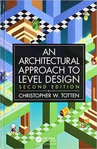 Architectural Approach to Level Design: Second Edition-cover
