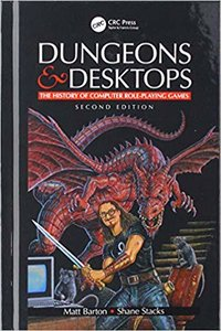 Dungeons and Desktops: The History of Computer Role-Playing Games ,2e-cover