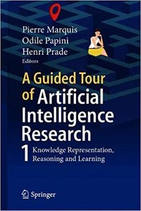 A Guided Tour of Artificial Intelligence Research: Volume I: Knowledge Representation, Reasoning and Learning-cover