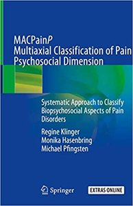 Multiaxial Classification of Pain-Psychosocial Dimension (Macpainp): Systematic Approach to Classify Biopsychosocial Aspects of Pain Disorders-cover