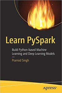 Learn Pyspark: Build Python-Based Machine Learning and Deep Learning Models-cover