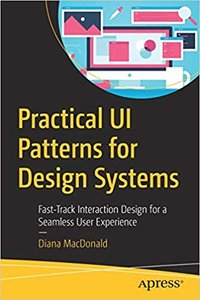 Practical Ui Patterns for Design Systems: Fast-Track Interaction Design for a Seamless User Experience-cover
