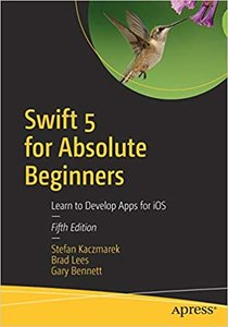 Swift 5 for Absolute Beginners: Learn to Develop Apps for IOS-cover