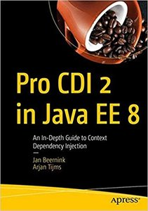 Pro CDI 2 in Java Ee 8: An In-Depth Guide to Context Dependency Injection-cover
