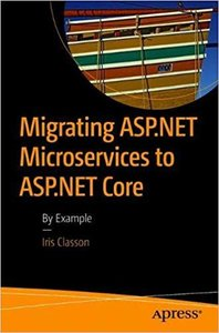 Migrating ASP.NET Microservices to ASP.NET Core: By Example-cover