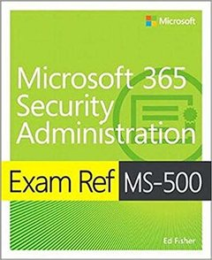 Exam Ref Ms-500 Microsoft 365 Security Administration-cover