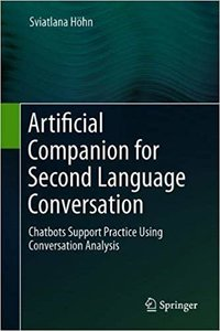 Artificial Companion for Second Language Conversation: Chatbots Support Practice Using Conversation Analysis-cover