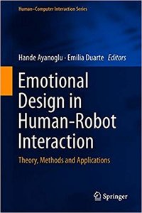 Emotional Design in Human-Robot Interaction: Theory, Methods and Applications-cover