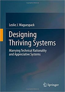 Designing Thriving Systems: Marrying Technical Rationality and Appreciative Systems-cover