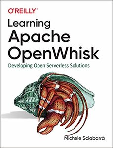 Learning Apache Openwhisk: Developing Open Serverless Solutions-cover