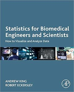 Statistics for Biomedical Engineers and Scientists: How to Visualize and Analyze Data-cover
