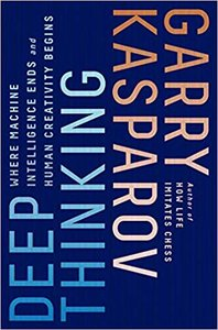 Deep Thinking: Where Machine Intelligence Ends and Human Creativity Begins-cover