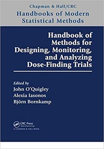 Handbook of Methods for Designing, Monitoring, and Analyzing Dose-Finding Trials-cover