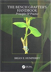 The Bench Grafter's Handbook: Principles & Practice-cover