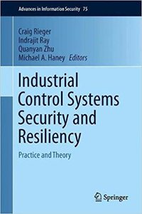Industrial Control Systems Security and Resiliency: Practice and Theory-cover