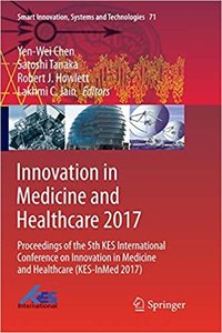 Innovation in Medicine and Healthcare 2017: Proceedings of the 5th Kes International Conference on Innovation in Medicine and Healthcare (Kes-Inmed 20-cover