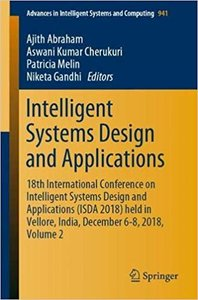 Intelligent Systems Design and Applications: 18th International Conference on Intelligent Systems Design and Applications (Isda 2018) Held in Vellore,-cover