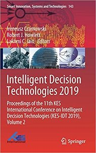 Intelligent Decision Technologies 2019: Proceedings of the 11th Kes International Conference on Intelligent Decision Technologies (Kes-Idt 2019), Volu-cover