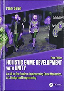 Holistic Game Development with Unity 3e: An All-In-One Guide to Implementing Game Mechanics, Art, Design and Programming-cover